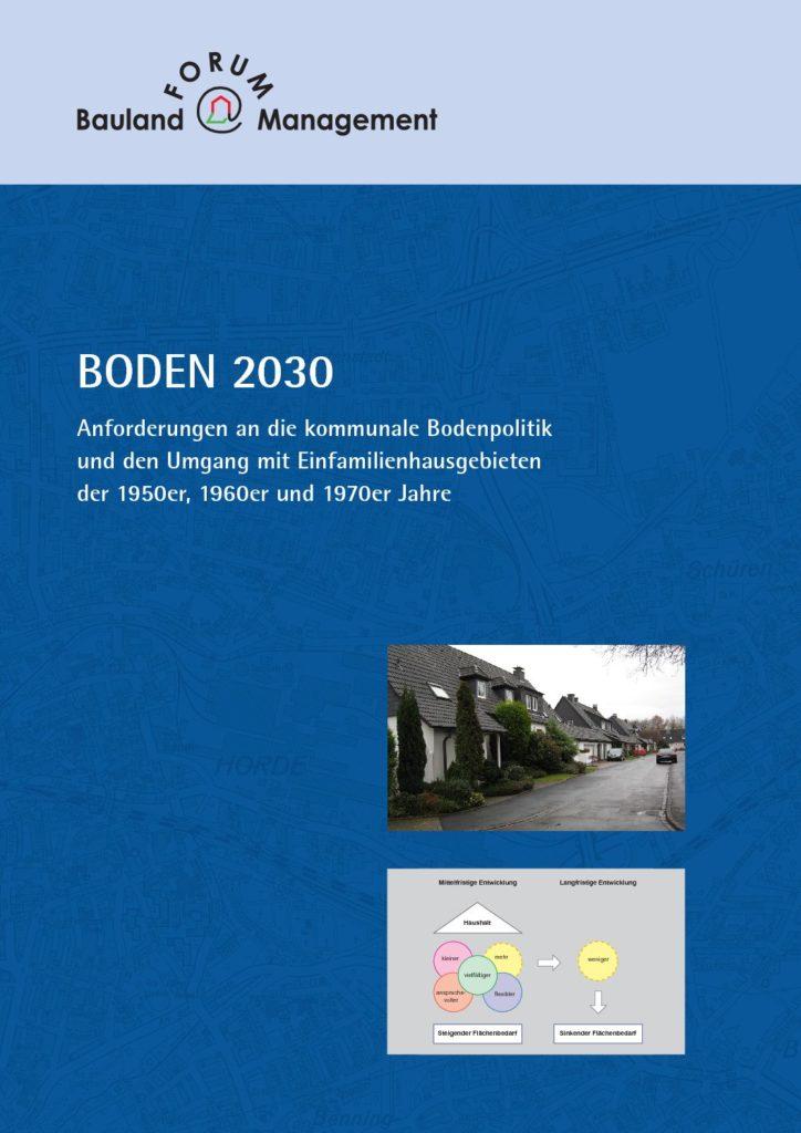 Boden 2030: Anforderungen an die kommunale Bodenpolitik und den Umgang mit Einfamilienhausgebieten der 1950er, 1960er und 1970er Jahre