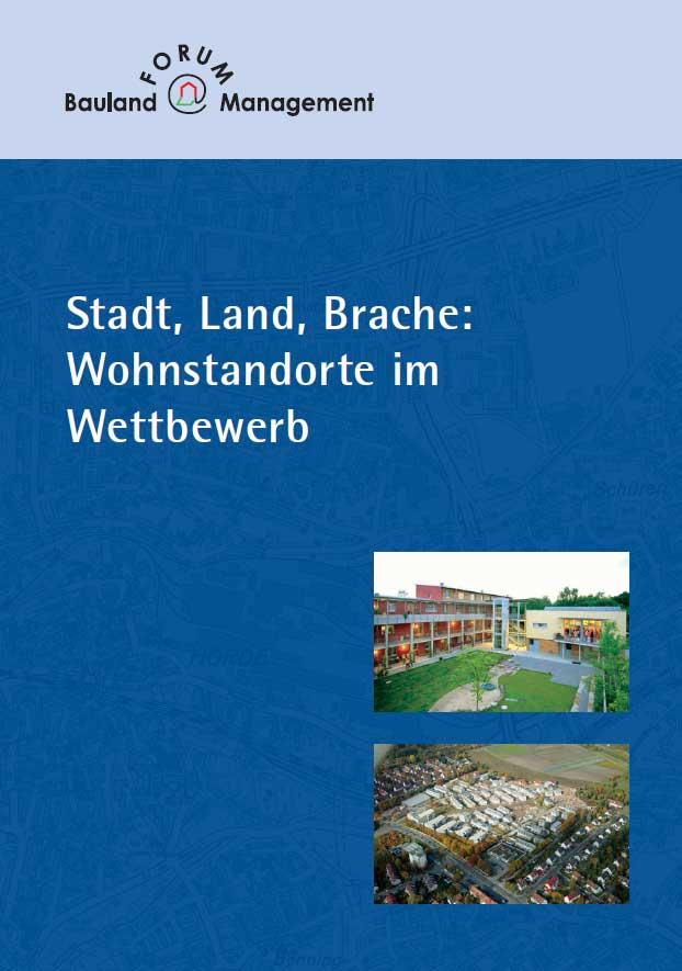 Stadt, Land, Brache: Wohnstandorte im Wettbewerb