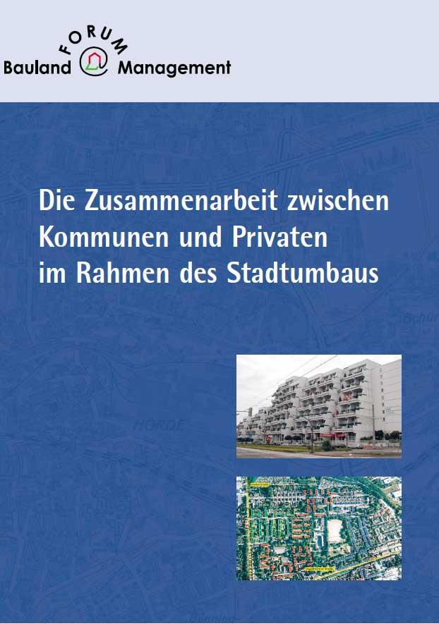 Die Zusammenarbeit zwischen Kommunen und Privaten im Rahmen des Stadtumbaus