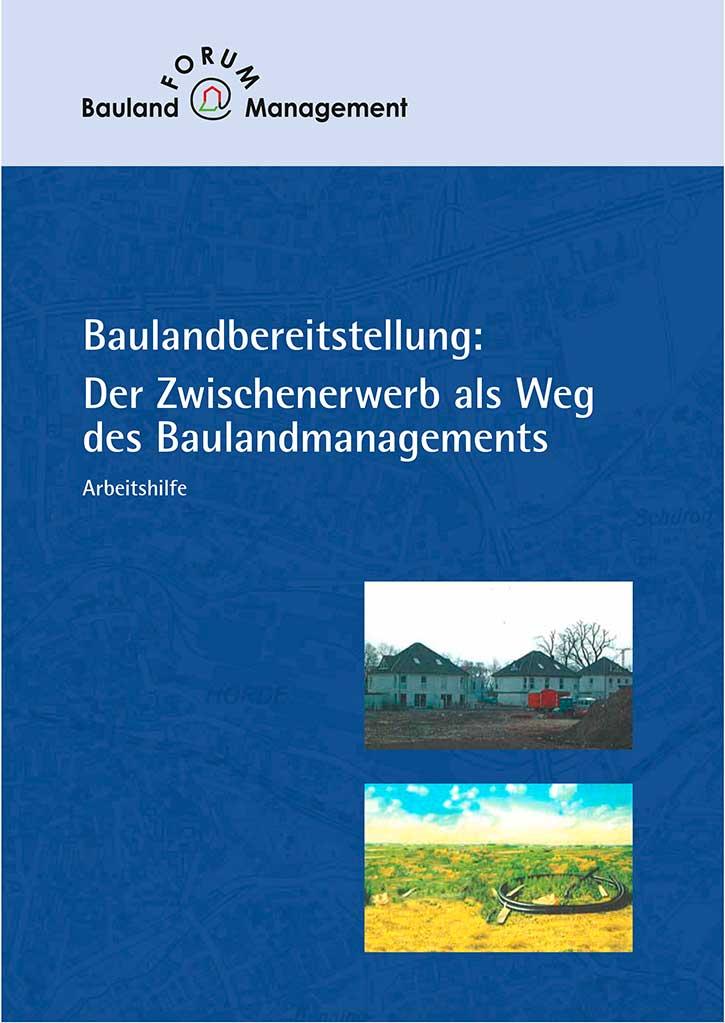 Baulandbereitstellung: Der Zwischenerwerb als Weg des Baulandmanagements