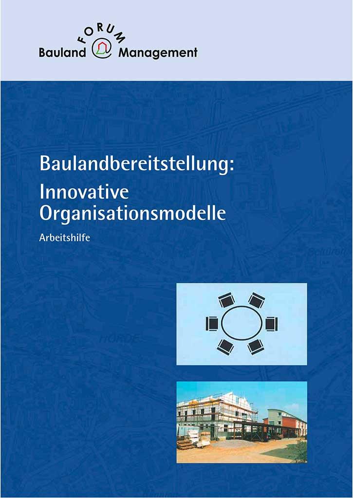 Baulandbereitstellung: Innovative Organisationsformen