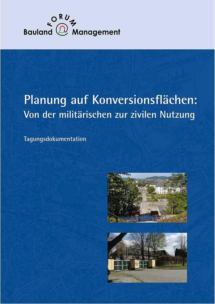 Planung auf Konversionsflächen: Von der militärischen zur zivilen Nutzung