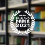 BAULAND-PREIS: Neue Wettbewerbsrunde gestartet!