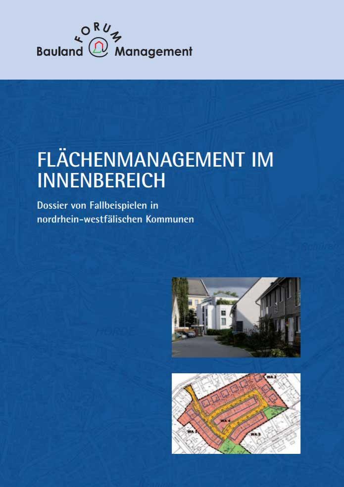 Flächenmanagement im Innenbereich: Dossier von Fallbeispielen in nordrhein-westfälischen Kommunen